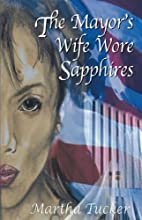 The Mayor's Wife Wore Sapphires by Martha…