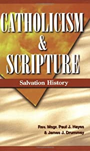 Catholicism & Scripture: Salvation History…