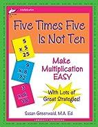 Five Times Five Is Not Ten: Make…