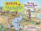 Sikulu and Harambe by the Zambezi River: An…