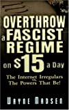 Overthrow a Fascist Regime on $15 a Day, Madsen, Wayne