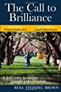 The Call to Brilliance: A True Story to Inspire Parents and Educators - Resa Steindel Brown