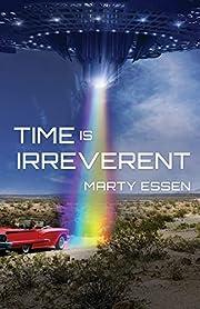 Time Is Irreverent de Marty Essen