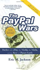 The PayPal Wars: Battles With Ebay, the…
