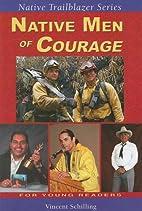 Native Men of Courage (Native Trailblazers)…