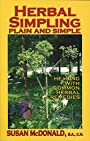 Herbal Simpling Plain and Simple: Healing with Common Herbal Remedies - Susan McDonald
