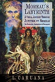 Moreau's Labyrinth: A Visual Journey Through…