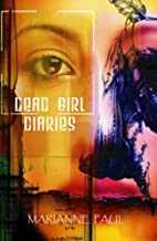 Dead Girl Diaries by Marianne Paul