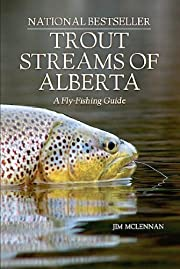 Trout Streams of Alberta – tekijä: Jim…