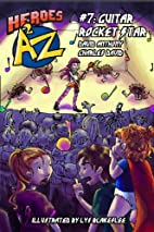 Heroes A2Z #7: Guitar Rocket Star by David…