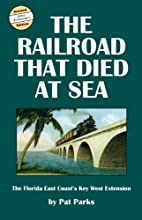 The Railroad That Died at Sea, Revised…