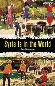 Syria Is in the World av Ara Shirinyan