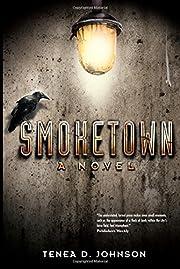 Smoketown: A Novel de Tenea D. Johnson