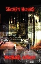 Secret Hours by Michael Cisco