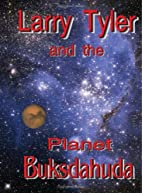 Larry Tyler and the Planet Buksdahuda by…
