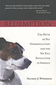 Redemption: The Myth of Pet Overpopulation…