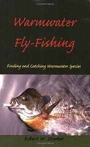 Warmwater Fly-Fishing – tekijä: Robert W.…
