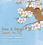 Rex and Ringo Learn to Fly by Mary T.…