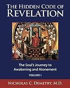 The Hidden Code of Revelation, Volume I: The…