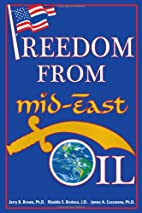 Freedom from Mid-East Oil by Jerry B Brown