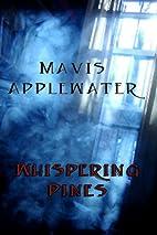 Whispering Pines by Mavis Applewater