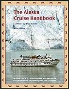 The Alaska Cruise Handbook: A Mile-by-Mile…