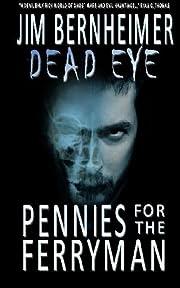 Dead Eye: Pennies for the Ferryman af Jim…