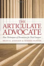 The Articulate Advocate: New Techniques of…