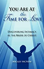 You Are At The Time For Love by Mickey McNew