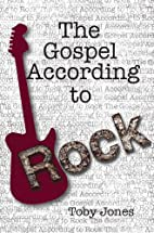 The gospel according to rock by Terence B.…
