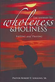 The Journey to Wholeness and Holiness:…