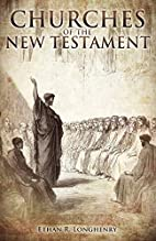 Churches of the New Testament by Ethan R.…