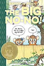 Benny and Penny in the Big No-No! by…