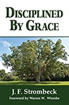 Disciplined by Grace by J. F. Strombeck
