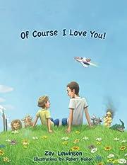 Of Course I Love You! por Zev Lewinson