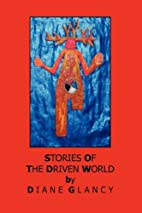 The Driven World by Diane Glancy