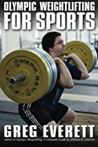 Olympic Weightlifting for Sports by Greg…