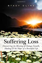 Suffering Loss : by Stacy Cline