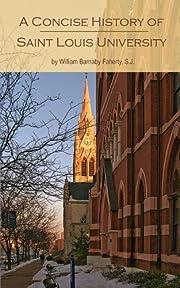 Saint Louis University: A Concise History…