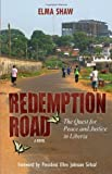 Redemption Road: The Quest for Peace and Justice in Liberia