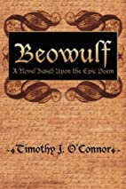 Beowulf: A Novel Based Upon the Epic Poem by…