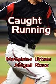 Caught Running af Abigail Roux