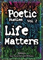 Poetic Hustles: Volume 2, Life Matters by…