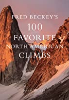 Fred Beckey's 100 Favorite North…