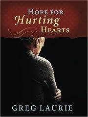 Hope for Hurting Hearts av Greg Laurie