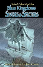 Blue Kingdoms: Shades & Specters by Stephen…