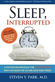 Sleep, Interrupted: A physician reveals the…