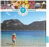 Tailored Tasmania 2 : what the locals love / Alice Hansen