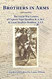 Brothers in arms : the Great War letters of Captain Nigel Boulton R.A.M.C. & Lieut Stephen Boulton, A.I.F. / compiled & edited by Louise Wilson