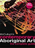 McCulloch's contemporary Aboriginal art : the complete guide / Susan McCulloch, Emily McCulloch Childs